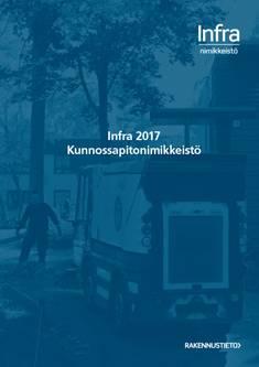 INFRA 2017 Kunnossapitonimikkeistö