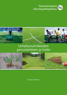 Urheilunurmikoiden perustaminen ja hoito