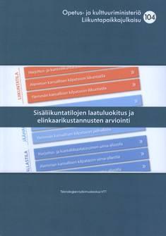 Sisäliikuntatilojen laatuluokitus ja elinkaarikustannusten arviointi (+cd-rom)