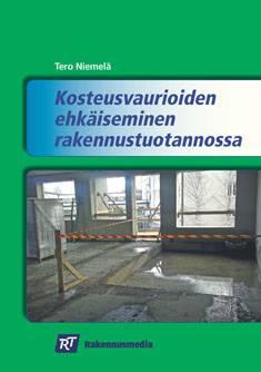Kosteusvaurioiden ehkäiseminen rakennustuotannossa