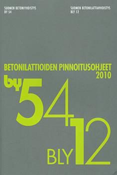 by 54 / bly 12  Betonilattioiden pinnoitusohjeet 2010