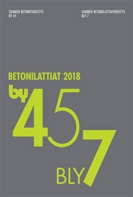 by 45 / bly 7 Betonilattiat 2018