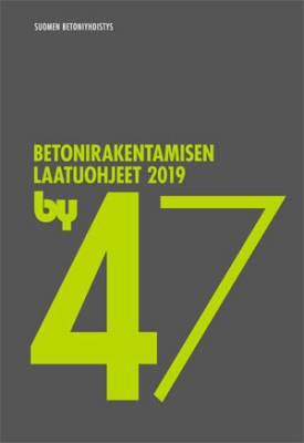 by 47 Betonirakentamisen laatuohjeet 2019