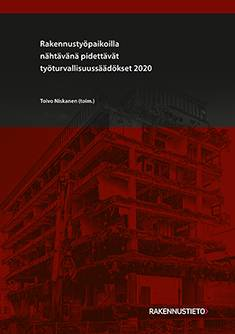 Rakennustyöpaikoilla nähtävänä pidettävät työturvallisuussäädökset 2020
