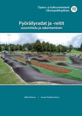 Pyöräilyradat ja -reitit, suunnittelu ja rakentaminen