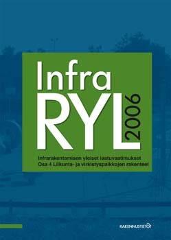 InfraRYL 2006. Infrarakentamisen yleiset laatuvaatimukset, Osa 4 Liikunta- ja virkistyspaikkojen rakenteet