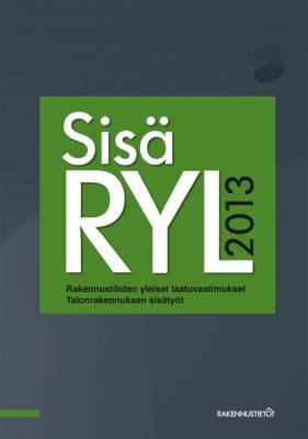 SisäRYL 2013. Rakennustöiden yleiset laatuvaatimukset. Talonrakennuksen sisätyöt