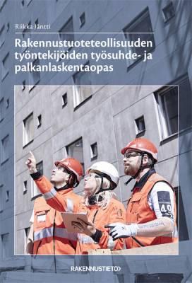 Rakennustuoteteollisuuden työntekijöiden työsuhde- ja palkanlaskentaopas
