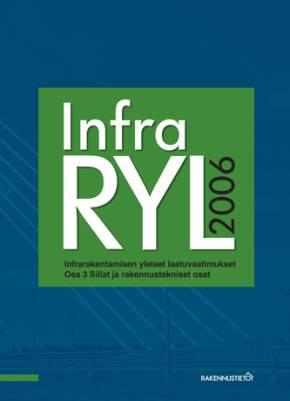 InfraRYL 2006. Infrarakentamisen yleiset laatuvaatimukset, Osa 3 Sillat ja rakennustekniset osat