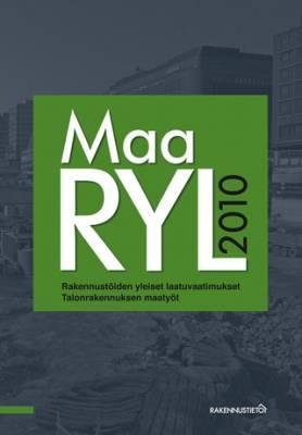 MaaRYL 2010. Rakennustöiden yleiset laatuvaatimukset. Talonrakennuksen maatyöt