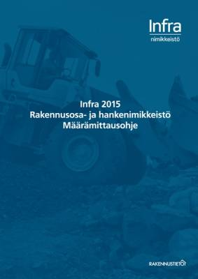 INFRA 2015 Rakennusosa- ja hankenimikkeistö, Määrämittausohje