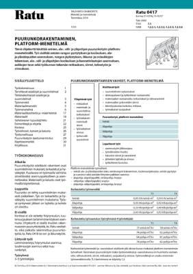 Ratu 0417, Puurunkorakentaminen, platform-menetelmä. Menekit ja menetelmät