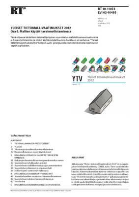 RT 10-11073, Yleiset tietomallivaatimukset 2012. Osa 8. Mallien käyttö havainnollistamisessa (Versio 1.0, 2012)
