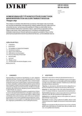 LVI 01-10532, Homekoiran käyttö kiinteistössä esiintyvien mikrobiperäisten hajujen kartoituksessa. Tilaajan ohje