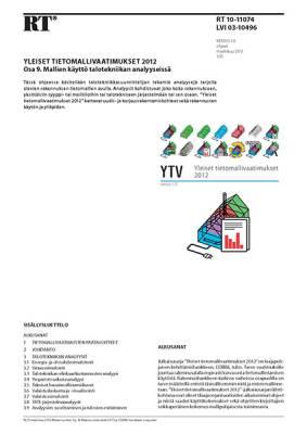 RT 10-11074, Yleiset tietomallivaatimukset 2012. Osa 9. Mallien käyttö talotekniikan analyyseissa (Versio 1.0, 2012)