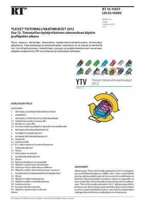 RT 10-11077, Yleiset tietomallivaatimukset 2012. Osa 12. Tietomallien hyödyntäminen rakennuksen käytön ja ylläpidon aikana (Versio 1.0, 2012)