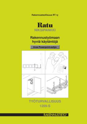 Ratu S-1209, Niksipankki. Rakennustyömaan hyviä käytäntöjä. Työturvallisuus
