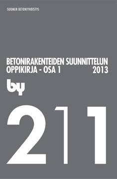 by 211 Betonirakenteiden suunnittelun oppikirja : Osa 1